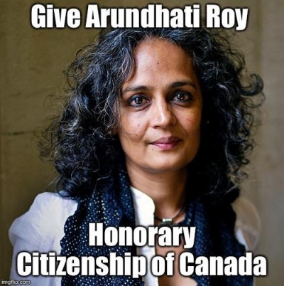 Canada should give Arundhati Roy honorary citizenship and break silence over growing fascism in India